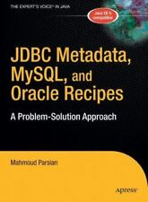 Jdbc Metadata, MySql, and Oracle Recipes: A Problem-Solution Approach Expert's