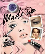 Make up Your Face : Over 40 Easy Makeup Tutorials for Perfect Brows, Eyes and...