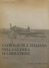 L'aeronautica itailana nella guerra di liberazione. 1943-1945. Lodi. 1975. C51