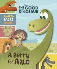 The Good Dinosaur: The Good Dinosaur (Novelty): A Berry For Arlo, Disney Book Gr