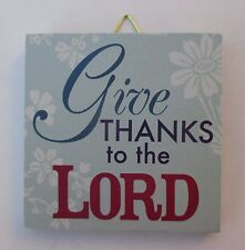 s Give thanks to the Lord INSPIRATIONAL SIGN miniature plaque ganz