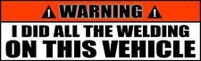 Mechanic Welding Auto Bumper Sticker I Did All Welding Warning Decal 2 PACK 005