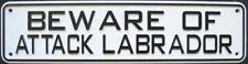 Beware Of Attack Labrador Sign