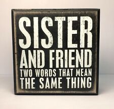 Wall Decor Box Sign Sister and Friend Best Family Gift Desk Office Plaque #840