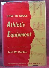 How to Make Athletic Equipment Joel Carter Ronald Press Hardback in Jacket 1960