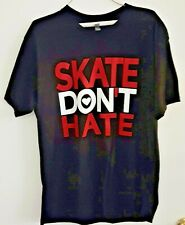 Skate Don't Hate - men's or women's t-shirts New!