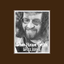 WIZZ JONES - When I Leave Berlin. New CD + bonus tracks