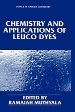 Chemistry and Applications of Leuco Dyes: By Ramaiah Muthyala, Ed Muthyala Ra...
