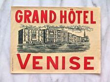 GRAND HÔTEL, VENISE...RARE ORIGINAL MINT LUGGAGE LABEL CIRCA 1900