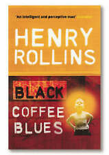 Black Coffee Blues by Henry Rollins (Paperback, 2005)
