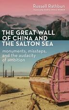 The Great Wall of China and the Salton Sea: Monuments, Missteps, and the Audacit