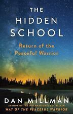 The Hidden School : A Peaceful Warrior Adventure by Dan Millman (2017,...