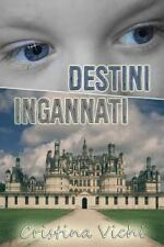 Destini Ingannati by Cristina Vichi (2015, Paperback)
