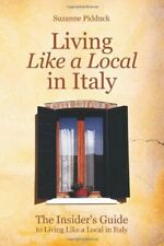 The Insider's Guide to Living Like a Local in Italy, Pidduck 9781435705180-,