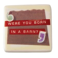 Because I Said So A25118 Were You Born in a Barn Magnet