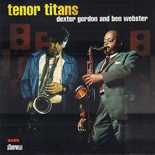 DEXTER GORDON AND BEN WEBSTER - TENOR TITANS (1997 JAZZ CD REISSUE DENMARK)