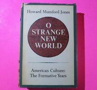 O Strange New World by Howard Mumford Jones 1964 First Edition 2nd Printing HCDJ