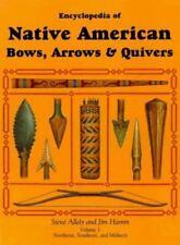 Encyclopedia of Native American Bows, Arrows & Quivers: Volume 1:  Northeast, So