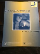 Mental Health Response to Mass Violence and Terrorism: A Training Manual