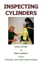 Inspecting Cylinders by William L. (Bill) High and Mark A. Gresham (5th edition)