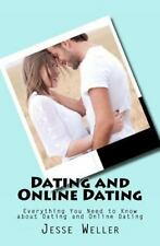 Dating and Online Dating : Everything You Need to Know about Dating and...