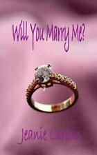 Will You Marry Me? by Jeanie Larson (2012, Paperback)