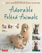 Adorable Felted Animals: 30 Easy & Incredibly Lifelike Needle Felted Pals (Paper