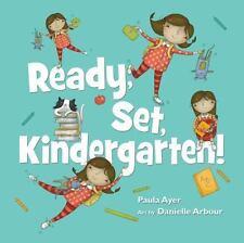Ready, Set, Kindergarten: By Ayer, Paula