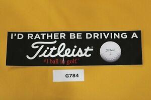 """Titleist Bumper Sticker """"I'd Rather Be Driving a Titleist"""" #1 ball in golf NEW"""