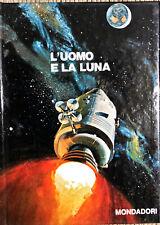 L'UOMO E LA LUNA - G. RUGGERI - MONDADORI 1969