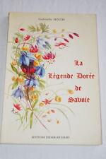LA LEGENDE DOREE DE SAVOIE SENTIS GOBERT CANZIANI ILLUSTRE 1986