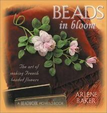 Beads in Bloom: The Art of Making French Beaded Flowers (Beadwork How-To series)