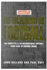 The Dictionary of Football By John Ballard, Paul Suff