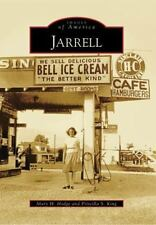 Jarrell (Texas) by Mary H. Hodge and Priscilla S. King (2009) Images of America