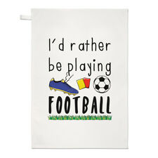 I'd Rather Be Playing Football Tea Towel Dish Cloth - Funny Soccer Sport