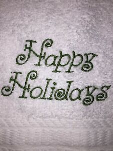 Embroidered White Bathroom Hand Towel  HS0665 HAPPY HOLIDAYS IN GREEN LETTERS