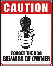 Forget The Dog Beware Of Owner Tin Sign 9861  Large Variety - Post Discounts