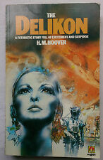 H M HOOVER.THE DELIKON.1ST/1 S/B 1979,EXOTIC BEAUTY,DRAMA,SCI-FI