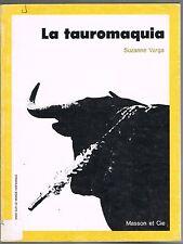 La TAUROMAQUIA par Suzanne VARGA EL Cordobés Texte Blasco Ibáñez Diaz-Cañabate..