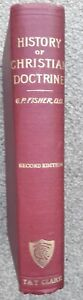 History of Christian Doctrine by G P Fisher, (hardback) T & T Clark1949
