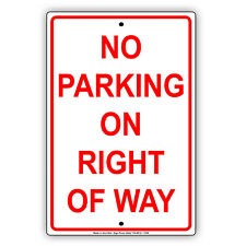No Parking On Right Of Way Street Road and Safety Notice Aluminum Metal Sign