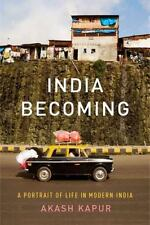India Becoming: A Portrait of Life in Modern India Kapur, Akash Hardcover