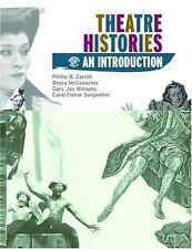 Theatre Histories: An Introduction by Williams, Gary Jay, Zarrilli, Phillip B.,