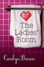 The Ladies' Room by Carolyn Brown (2012, Paperback, Unabridged)