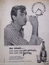 PUBLICITÉ 1957 PERRIER AU RÉVEIL VOTRE SANTÉ EXIGE GAZ NATUREL - PH.CHEVALIER
