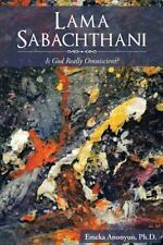 Lama Sabachthani : Is God Really Omniscient? by Emeka Anonyuo (2013, Paperback)