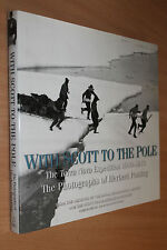 With Scott to the Pole: The Terra Nova Expedition 1910-1913 - The Photographs...