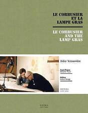 NEW Le Corbusier and the Gras Lamp by Didier Teissonnière