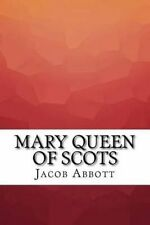 Mary Queen of Scots by Abbott, Jacob -Paperback