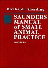 Saunders Manual of Small Animal Practice, Stephen J. Birchard DVM  MS, Robert G.